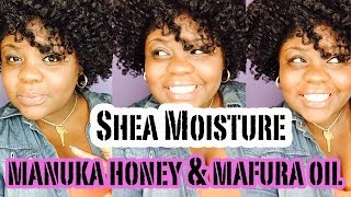 Shea Moisture | Manuka Honey & Mafura Oil REVIEW (Shampoo/Masque)