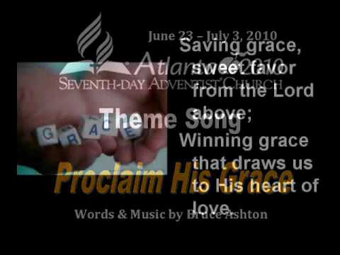 Proclaim His Grace GC 2010 Theme Song