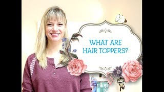 WHAT ARE HAIR TOPPERS?