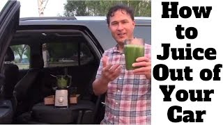 How to Juice Out of Your Car When Traveling