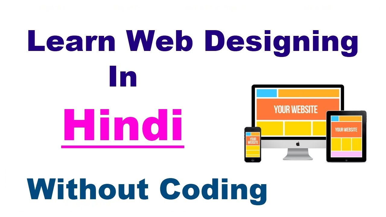Learn web design in hindi updated 2017 course overview - How to learn web designing at home free ...