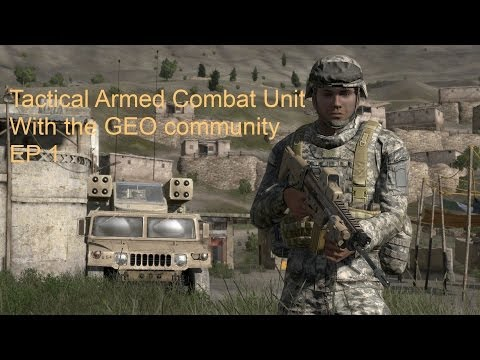 Tactical Armed Combat Unit- TACU with the GEO Community EP 1