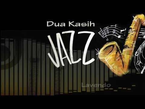Dua Kasih versi Jazz ♫