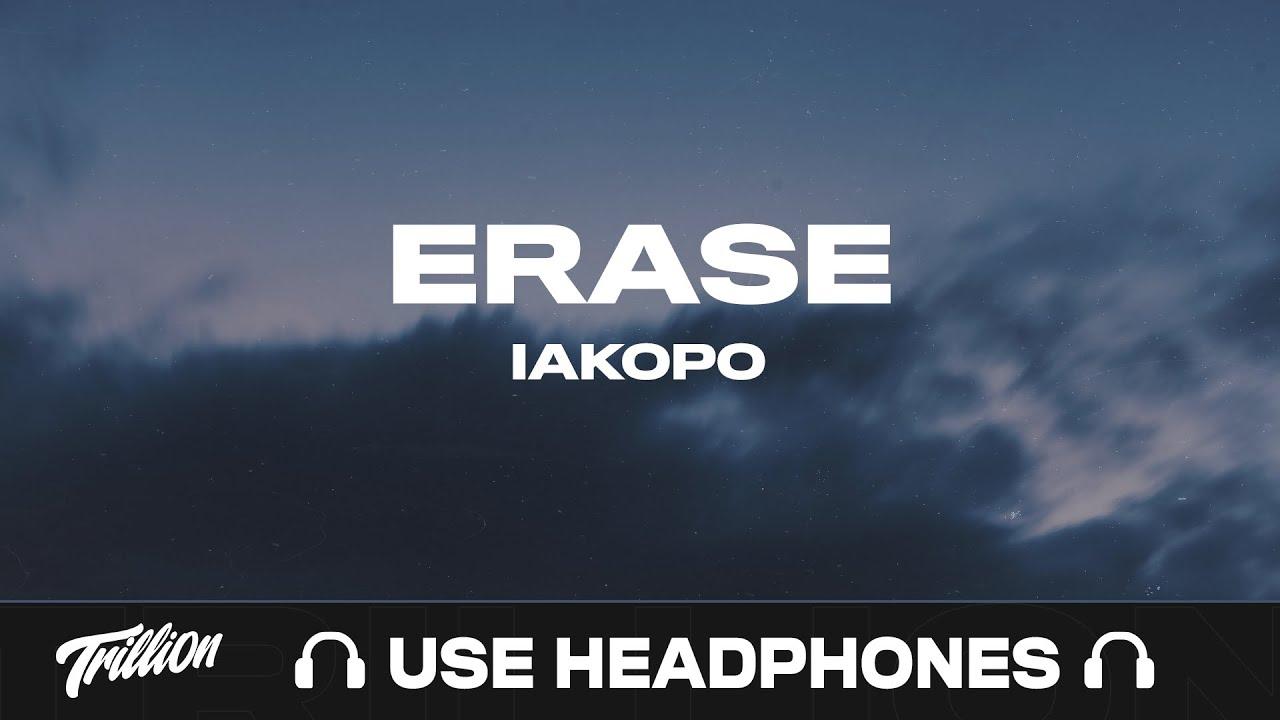 Download Iakopo - Erase   9D AUDIO 🎧