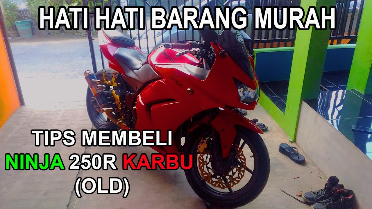 Tips Membeli Kawasaki Ninja 250 Karbu Old Youtube