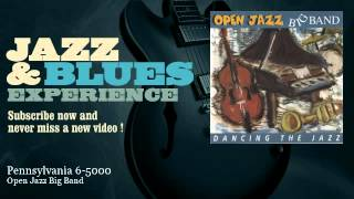 Open Jazz Big Band - Pennsylvania 6-5000 - JazzAndBluesExperience