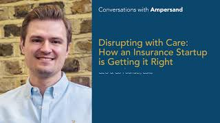 Disrupting with Care: How an Insurance Startup is Getting it Right