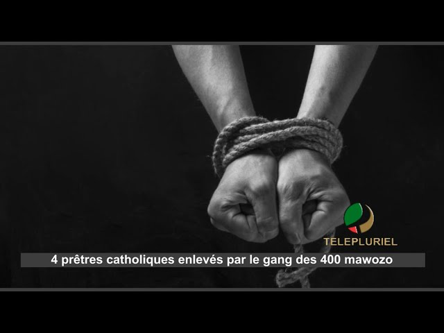 4 prêtres catholiques enlevés par le gang des 400 mawozo