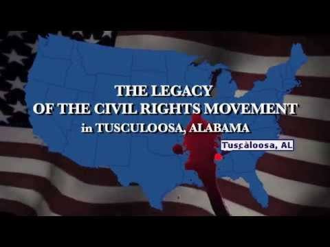 THE LEGACY of the CIVIL RIGHTS MOVEMENT in Tuscaloosa, AL TRAILER: