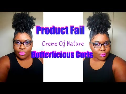 Product Fail | Creme Of Nature Butterlicious Curls