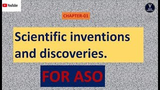 CHAPTER-01//Scientific inventions and discoveries.//for ASO