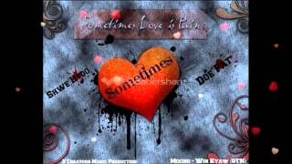 Myanmar New Sometimes - Shwe Htoo Song 2013