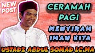 TERBARU Ceramah Pagi Menyiram Iman -Ustadz Abdul Somad Lc.MA