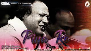 Piya Re Piya Re | Nusrat Fateh Ali Khan | complete full version | OSA Worldwide