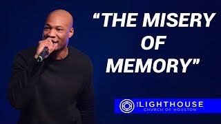 The Misery of Memory   Pastor Keion Henderson