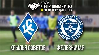Krylya Sovetov vs Zeljeznicar full match