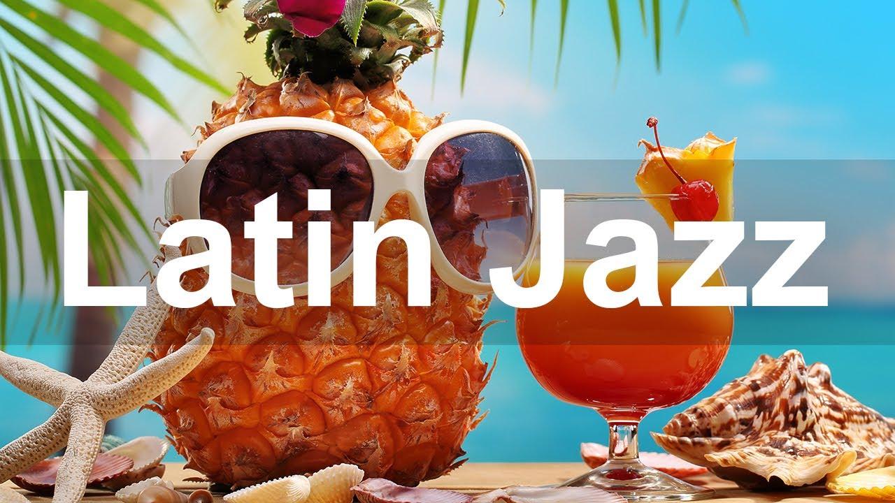 Happy Latin Jazz and Bossa Nova  Summer Jazz Music to Relax
