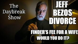 Jeff Bezos divorce. Paying a finder's fee for a wife? Weird news