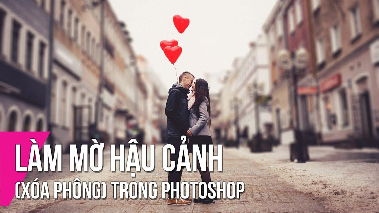 Làm Mờ Hậu Cảnh, Xóa Phông Trong Photoshop | Thùy Uyên