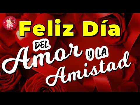 Feliz Dia Del Amor Y La Amistad Mi Vida Te Amo Youtube
