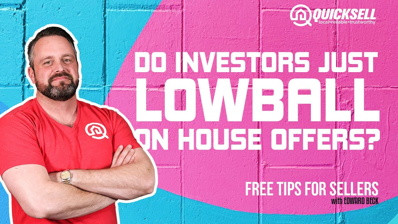 Do Investors Low Ball You When They Buy Your House?