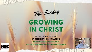 12 July English service: Growing in Christ ~ Ps. Keith Sorbo