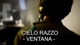 Cielo Razzo - Ventana (video oficial)