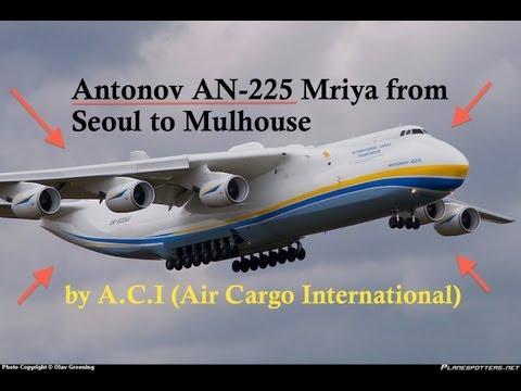 Antonov AN-225 Mriya from Seoul to Mulhouse by A.C.I (Air Cargo International) HD