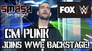 Smash This Podcast | CM Punk Joins FS1 WWE Backstage! MY THOUGHTS!!!