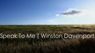 SPEAK TO ME (lyric): You will LOVE this new worship song by Winston Davenport