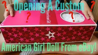 Opening A Custom American Girl Doll From Ebay!