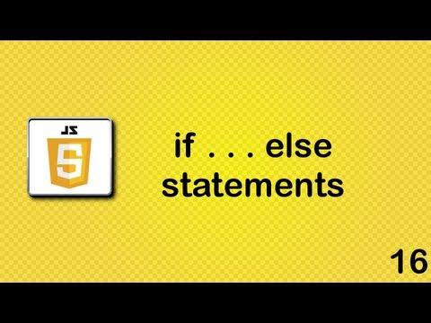 Javascript Beginner Tutorial 16 - If Else Statements