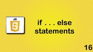 Javascript beginner tutorial 16 - if else statements