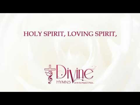 Holy Spirit, Loving Spirit - Divine Hymns - Lyrics Video