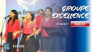 Groupe Excellence - Temps forts du 25 Juin 2017