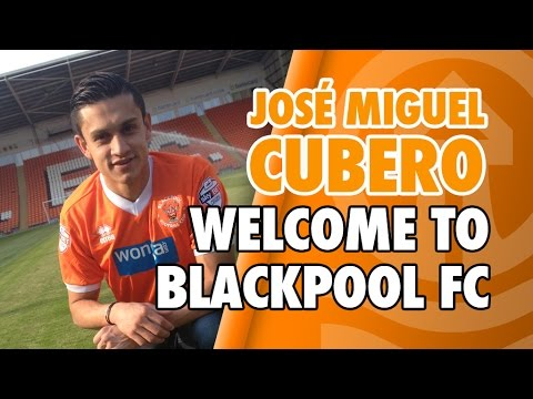 José Miguel Cubero - Welcome To Blackpool FC