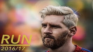 Lionel messi | run || 2016/17 | hd