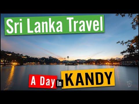 Sri Lanka Travel Vlog #11 A Day in Kandy