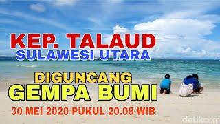 Kep. Talaud Sulawesi Utara, Diguncang Gempa (30 Mei 2020)