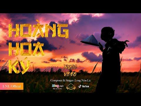 HOÀNG HOA KÝ - LONG NÓN LÁ | OFFICIAL MUSIC VIDEO