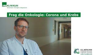 Frag die Onkologie: Corona und Krebs
