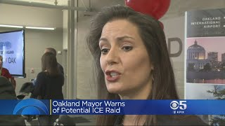 ICE RAIDS:   Oakland Mayor Libby Schaaf sounds the alarm about possible ICE raids
