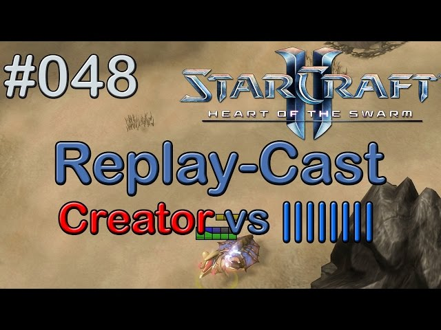 Starcraft 2: HotS Replay-Cast #048 [Creator.Prime (P) vs |||||||| (Z) auf Cactus Valley]