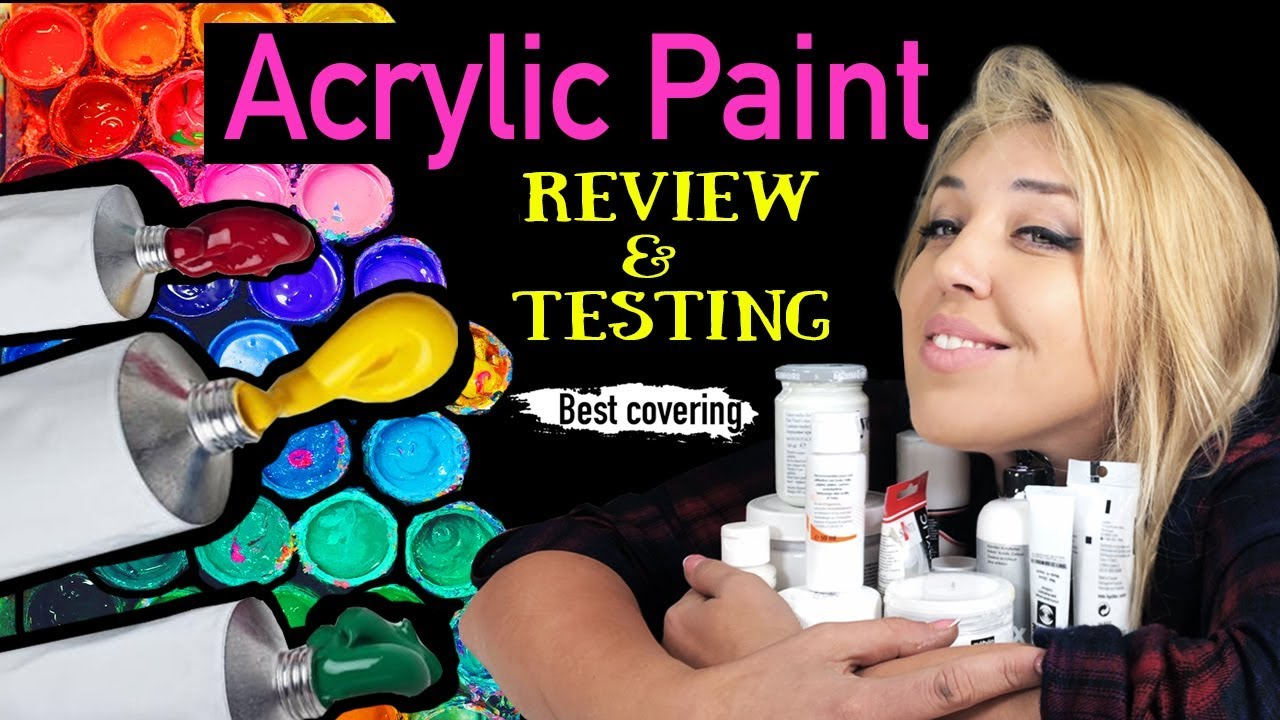 Testing 10 Acrylic Paint Brands How To Choose Your Acrylic Paint