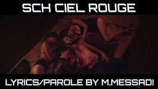 SCH CIEL ROUGE LYRICS/PAROLE BY M.MESSADI WITH THE SAME VEDIO CLIP
