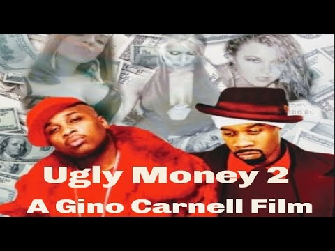 UGLY MONEY 2 The FULL Movie Directed By Gino Carnell
