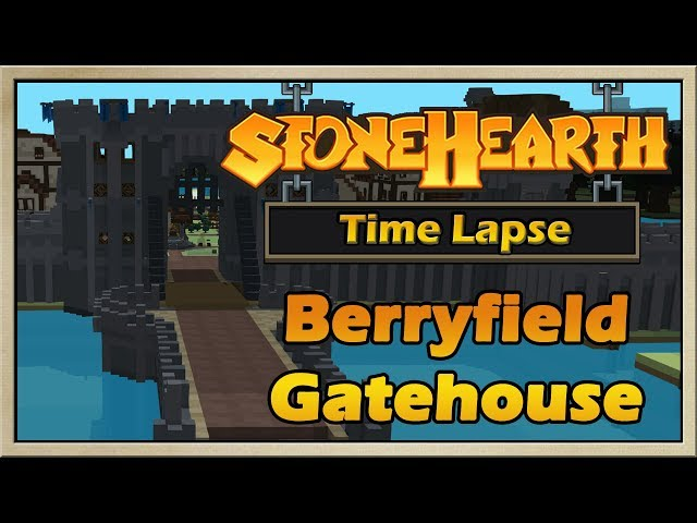 Stonehearth - [Time Lapse - Alpha 22] - Berryfield Gatehouse