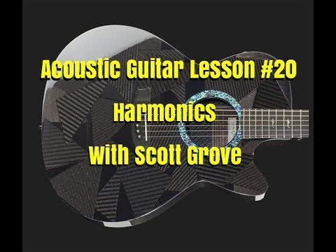 Acoustic Guitar Lesson 20 Harmonics With Scott Grove