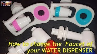 How to change Water Dispenser's Faucet Tutorial