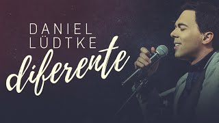 DANIEL LÜDTKE - DIFERENTE